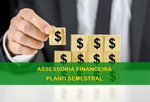 Assessoria Financeira Pessoal - Plano Semestral