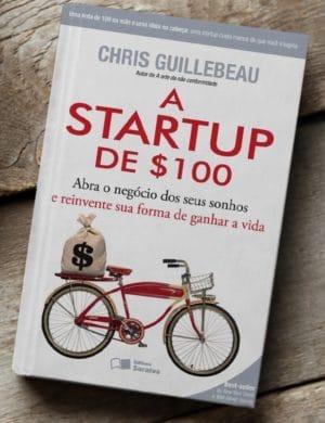 A Startup de $100 - Chris Guillebau